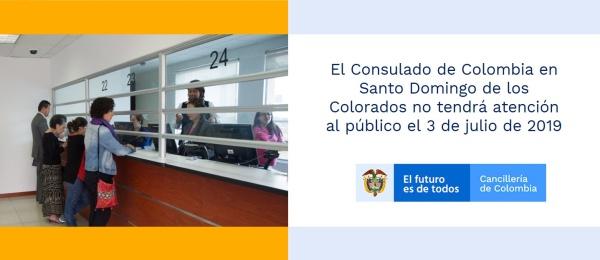 El Consulado de Colombia en Santo Domingo de los Colorados no tendrá atención al público el 3 de julio de 2019